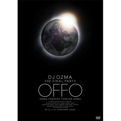 "DJ OZMA THE FINAL PARTY ""OFFO"" -OZMA FOREVER FOREVER OZMA-"