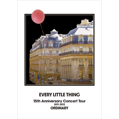 �yDVD�zEVERY LITTLE THING 15th Anniversary Concert Tour 2011-2012 ORDINARY