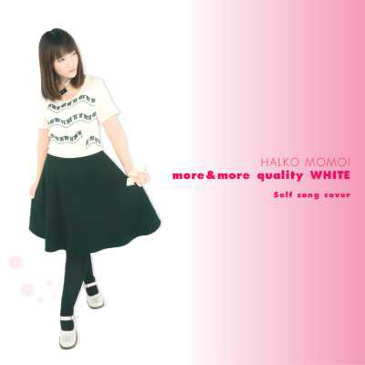 more&more quality WHITE ~Self song cover~【通常盤】