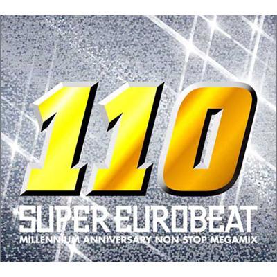 SUPER EUROBEAT VOL.110~MILLENIUM ANIVERSARY NON-STOP MEGA MIX~【通常盤】