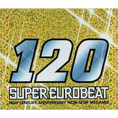 SUPER EUROBEAT VOL.120~NEW CENTURY ANNIVERSARY NON-STOP MEGAMIX~【通常盤】