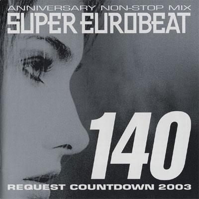 SUPER EUROBEAT VOL.140 ~REQUEST COWNTDOWN 2003~