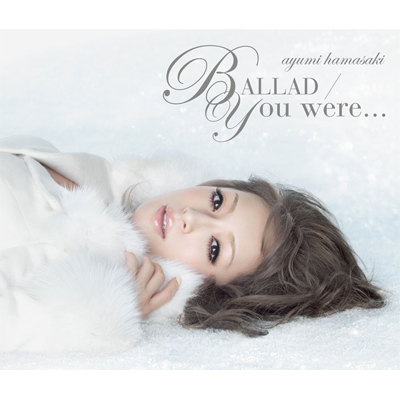 BALLAD / You were...【通常盤】