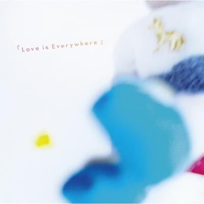 『Love is Everywhere』
