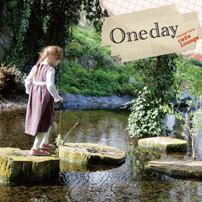 One Day presented by cafe lounge