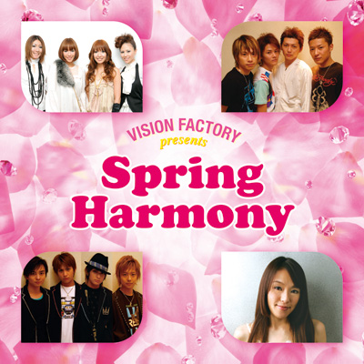 SPRING HARMONY �`VISION FACTORY presents
