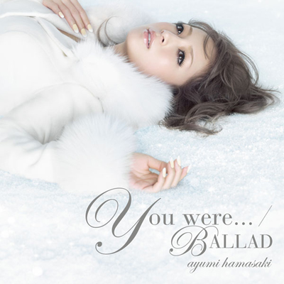 You were... / BALLAD【通常盤】