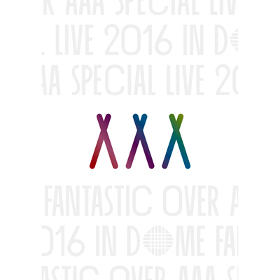 【初回生産限定盤】AAA Special Live 2016 in Dome -FANTASTIC OVER-(Blu-ray+グッズ+スマプラ)