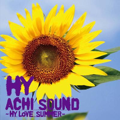ACHI SOUND �`HY LOVE SUMMER�`