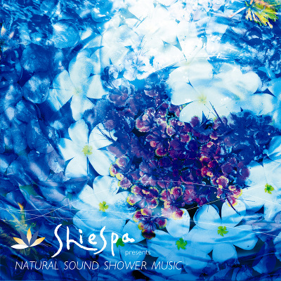 SHIESPA presents NATURAL SOUND SHOWER MUSIC