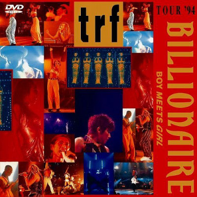 trf TOUR '94 BILLIONAIRE �`BOY MEETS GIRL�`