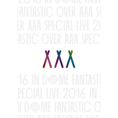 AAA Special Live 2016 in Dome -FANTASTIC OVER-(DVD2枚組+スマプラ)