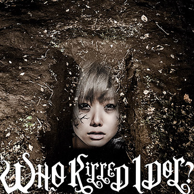 WHO KiLLED IDOL?(CD盤)