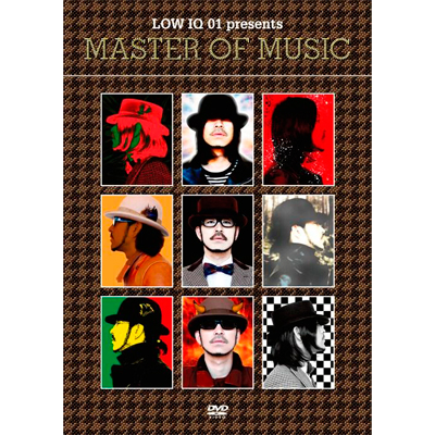 LOW IQ 01 presents MASTER OF MUSIC(DVD)【通常盤】