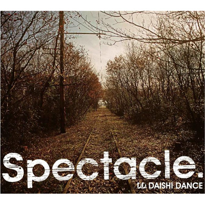 Spectacle.【通常盤】