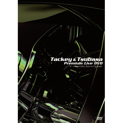 Tackey&Tsubasa Premium Live DVD -5th Anniversary Special Package-