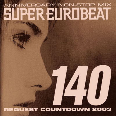SUPER EUROBEAT VOL.140 ~REQUEST COWNTDOWN 2003~