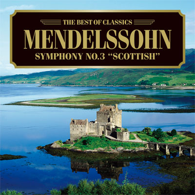 メンデルスゾーン:交響曲第3番《スコットランド》、他