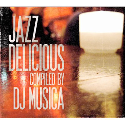 Jazzdelicious Compileted by DJ MUSICA