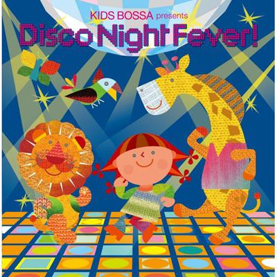 KIDS BOSSA presents Disco Night Fever!