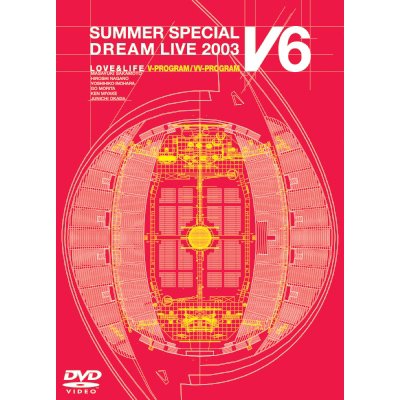 LOVE & LIFE �`V6 SUMMER SPECIAL DREAM LIVE 2003�`