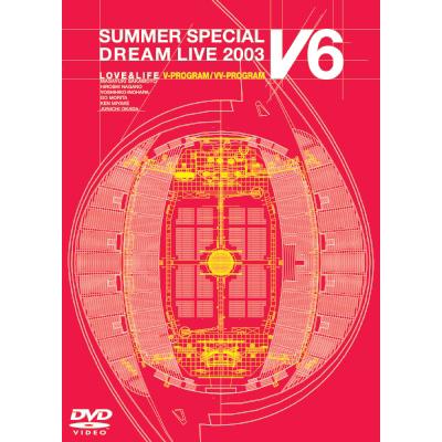 LOVE & LIFE ~V6 SUMMER SPECIAL DREAM LIVE 2003~