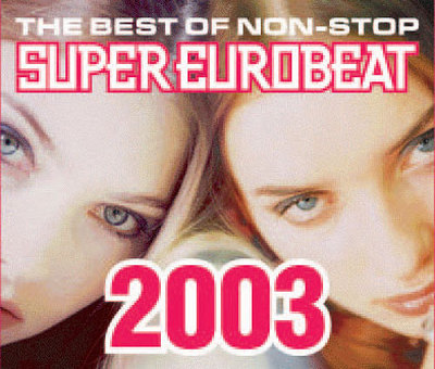 THE BEST OF NON-STOP SUPER EUROBEAT 2003