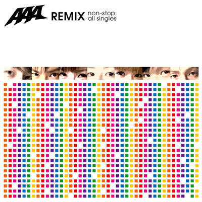 AAA REMIX ~non-stop all singles~【通常盤】
