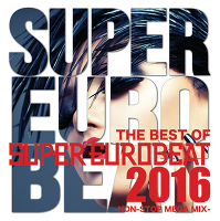 THE BEST OF SUPER EUROBEAT 2016 -NON STOP MEGA MIX-