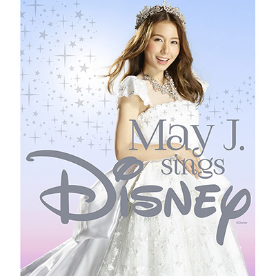 May J. sings Disney【2CD+DVD】
