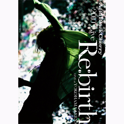 2010 Live �gRe:birth�h �`Live at YOKOHAMA ARENA�`