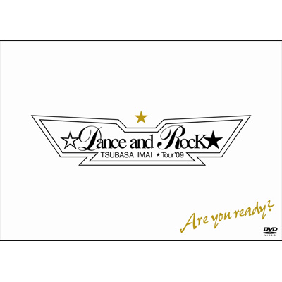 TSUBASA IMAI ☆Dance and Rock★ Tour'09
