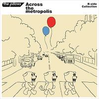 Across the metropolis(2CD+DVD+スマプラミュージック)