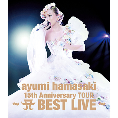 ayumi hamasaki 15th Anniversary TOUR �`A�i���S�j BEST LIVE�` �yBlu-ray Disc�z