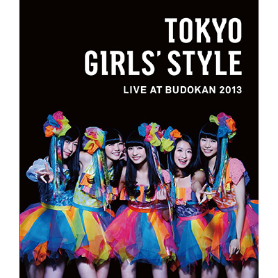 TOKYO GIRLS' STYLE LIVE AT BUDOKAN 2013(3枚組Blu-ray)