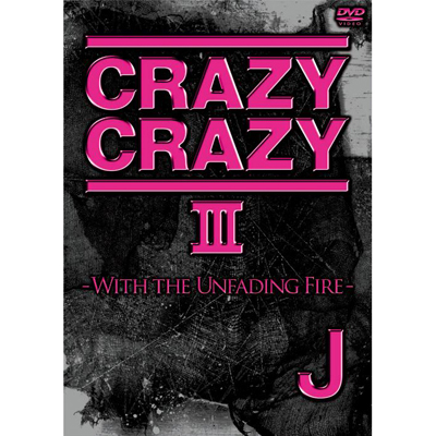 CRAZY CRAZY III -WITH THE UNFADING FIRE-�y�ʏ�Ձz