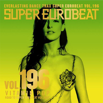 SUPER EUROBEAT VOL.196 ~VITAMIN POP~