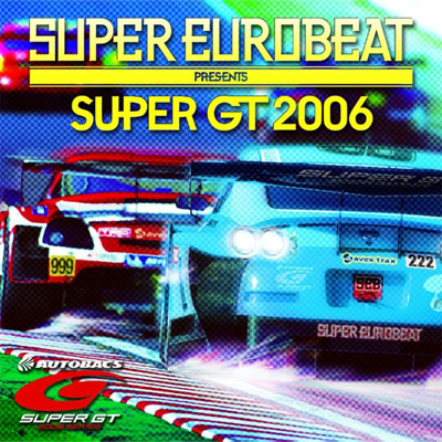 SUPER EUROBEAT presents SUPER GT 2006