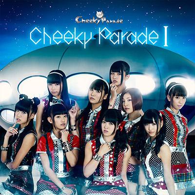 Cheeky Parade I【DVD付ジャケットB ver.】