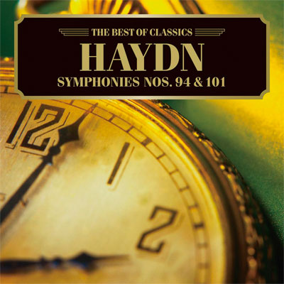 ハイドン:交響曲第94番《驚愕》、第101番《時計》