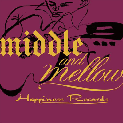 middle&mellow of  Happiness Records