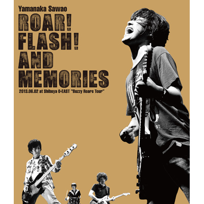 "ROAR! FLASH! AND MEMORIES 2013.06.02 at Shibuya O-EAST ""Buzzy Roars Tour""【Blu-ray】"