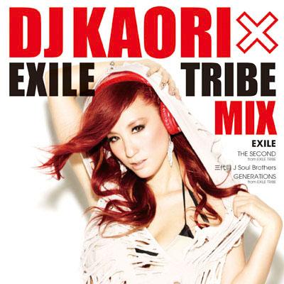 DJ KAORI × EXILE TRIBE MIX