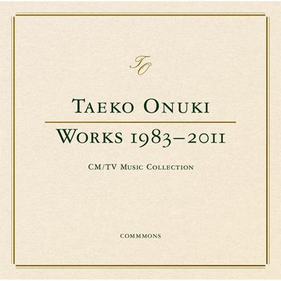 TAEKO ONUKI WORKS 1983-2011  CM / TV Music Collection