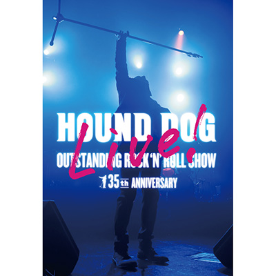 HOUND DOG 35th ANNIVERSARY「OUTSTANDING ROCK'N'ROLL SHOW」【DVD2枚組】