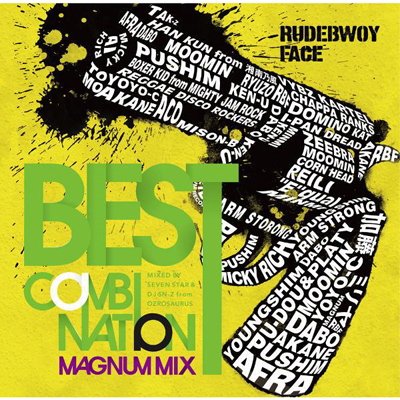 BEST COMBINATION-MAGNUM MIX- Mixed by SEVEN STAR & DJ SN-Z from OZROSAURUS【通常盤】