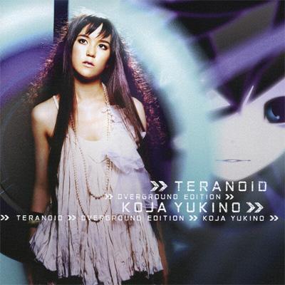teranoid overground edition �^ KOJA YUKINO