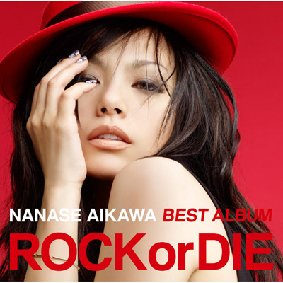 NANASE AIKAWA BEST �A���o�� �gROCK or DIE�h