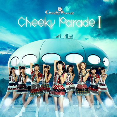 Cheeky Parade I【CD ONLYジャケットC ver.】