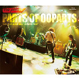 PARTS OF OOPARTS(Blu-ray Disc)